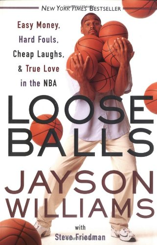 9780767905695: Loose Balls: Easy Money, Hard Fouls, Cheap Laughs, and True Love in the NBA