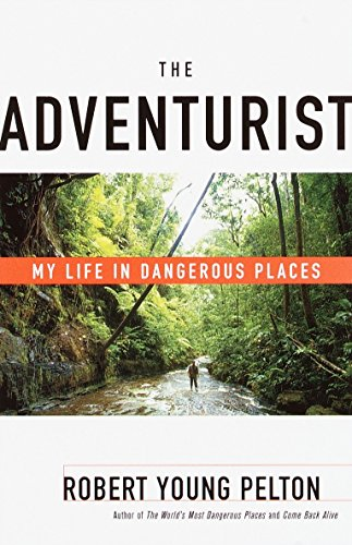 9780767905763: The Adventurist: My Life in Dangerous Places