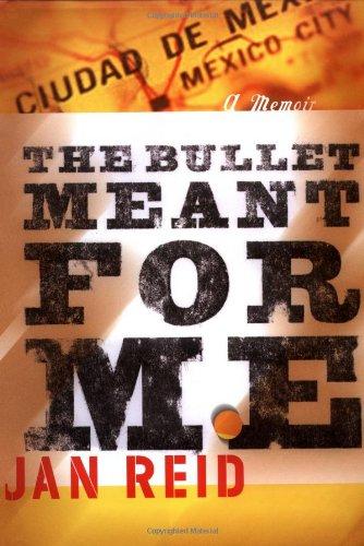 The Bullet Meant for Me: A Memoir: Reid, Jan