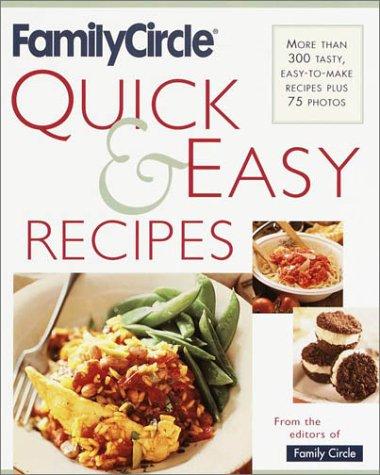 Family Circle Quick and Easy Recipes: More: Family Circle Editors