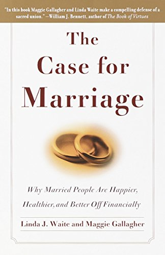 9780767906326: The Case for Marriage: Why Married People are Happier, Healthier and Better Off Financially