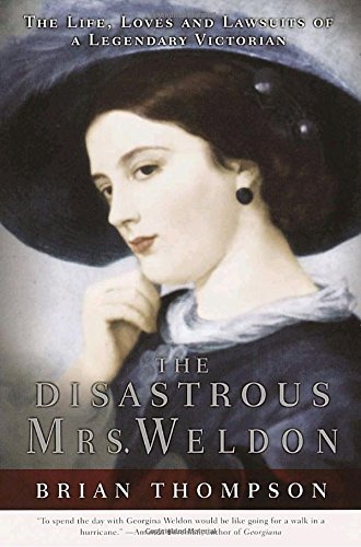 9780767906357: The Disastrous Mrs. Weldon: The Life, Loves and Lawsuits of a Legendary Victorian