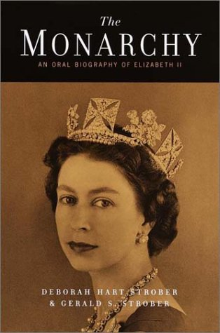 9780767906388: The Monarchy: An Oral Biography of Elizabeth II