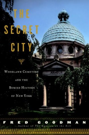 9780767906470: The Secret City: Woodlawn Cemetery and the Buried History of New York