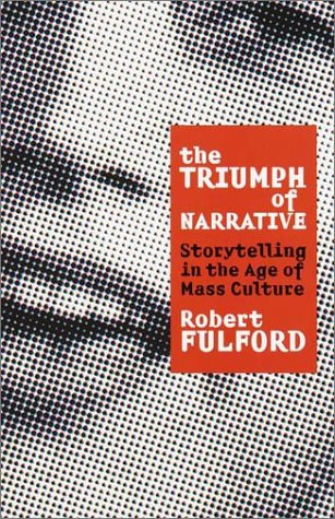 9780767906562: The Triumph of Narrative: Storytelling in the Age of Mass Culture