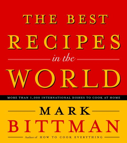 9780767906722: The Best Recipes in the World: More Than 1,000 International Dishes to Cook at Home