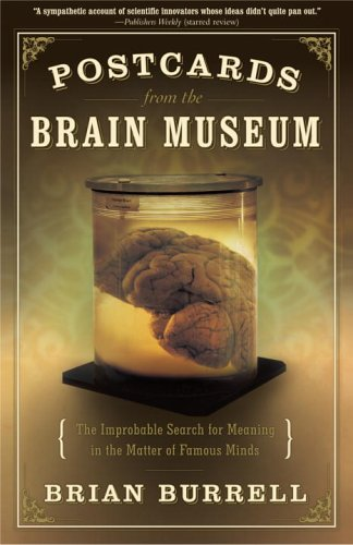 9780767906777: Postcards from the Brain Museum: The Improbable Search for Meaning in the Matter of Famous Minds