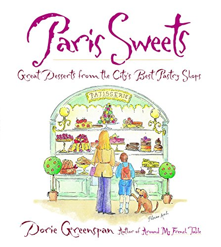 Paris Sweets: Great Desserts From the City's Best Pastry Shops (0767906810) by Dorie Greenspan