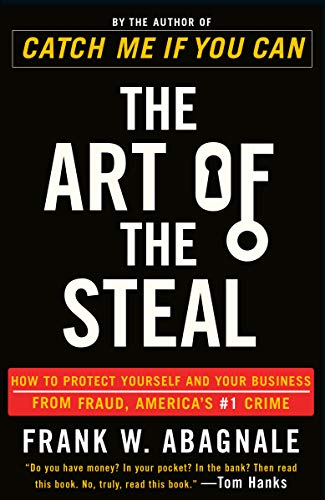 9780767906845: The Art of the Steal: How to Protect Yourself and Your Business from Fraud, America's #1 Crime