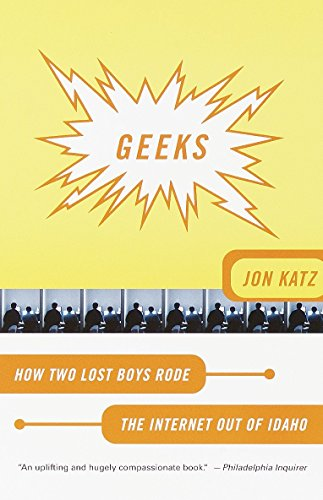 9780767906999: Geeks: How Two Lost Boys Rode the Internet Out of Idaho