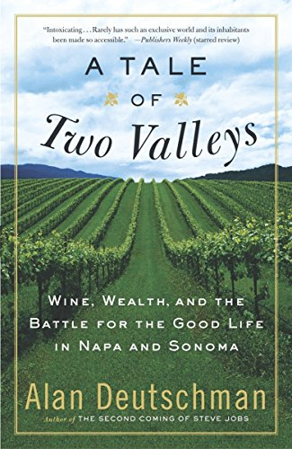 9780767907040: A Tale of Two Valleys: Wine, Wealth and the Battle for the Good Life in Napa and Sonoma