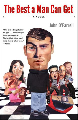 The Best a Man Can Get: A Novel (0767907140) by John O'Farrell
