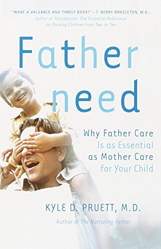 9780767907378: Fatherneed: Why Father Care Is as Essential as Mother Care for Your Child
