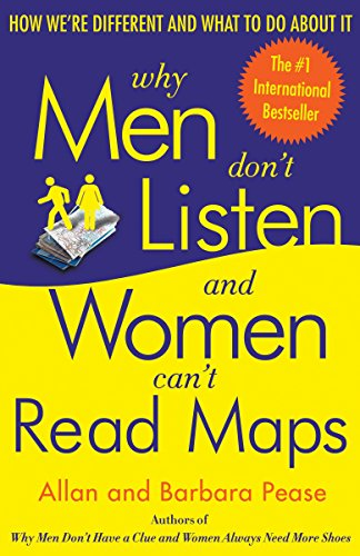 9780767907637: Why Men Don't Listen: And Women Can't Read Maps : How We're Different and What to Do About It
