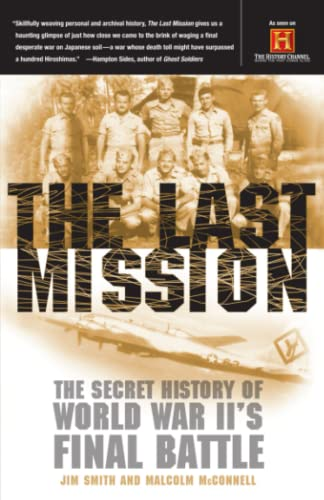 9780767907798: The Last Mission: The Secret History of World War II's Final Battle