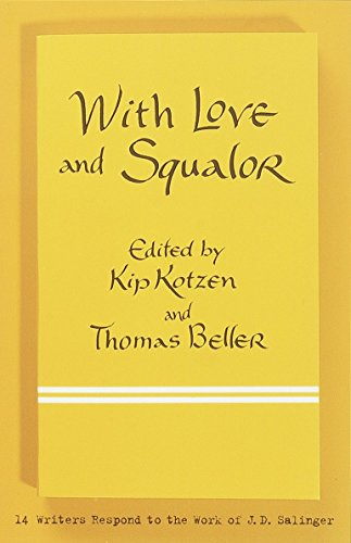 9780767907996: With Love and Squalor: 13 Writers Respond to the Work of J.D. Salinger