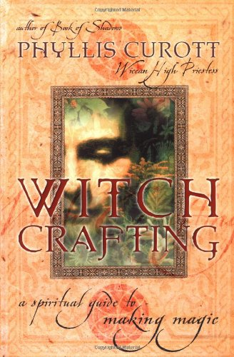 9780767908252: Witch Crafting: A Spiritual Guide to Making Magic