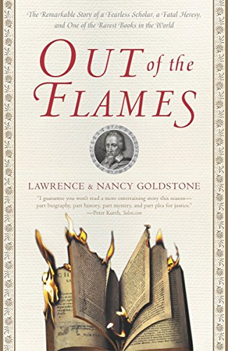 9780767908375: Out of the Flames: The Remarkable Story of a Fearless Scholar, a Fatal Heresy, and One of the Rarest Books in the World