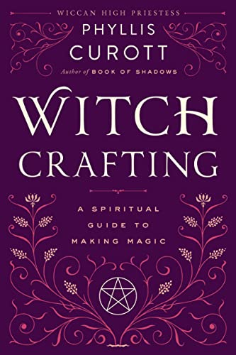 Witch Crafting: A Spiritual Guide to Making Magic (0767908457) by Curott, Phyllis
