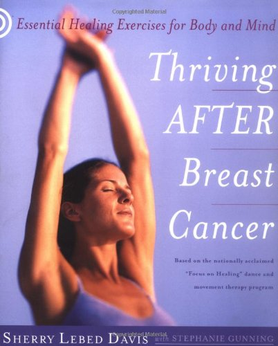 9780767908467: Thriving After Breast Cancer: Essential Healing Exercises for Body and Mind