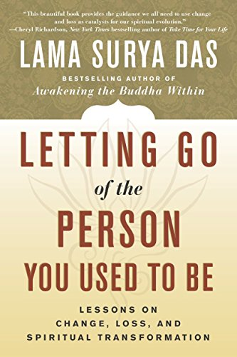 9780767908740: Letting Go of the Person You Used to Be: Lessons on Change, Loss, and Spiritual Transformation