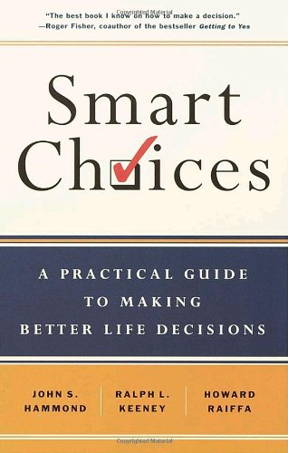 9780767908863: Smart Choices: A Practical Guide to Making Better Decisions