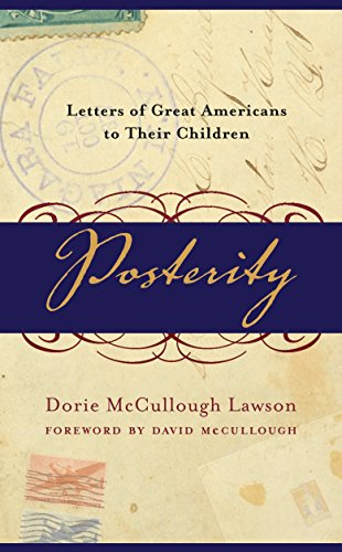 9780767909044: Posterity: Letters of Great Americans to Their Children