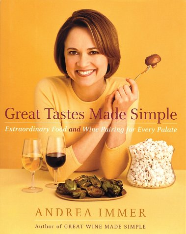 9780767909075: Great Tastes Made Simple: Extraordinary Food and Wine Pairing for Every Palate