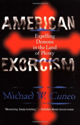 9780767910095: American Exorcism: Expelling Demons in the Land of Plenty