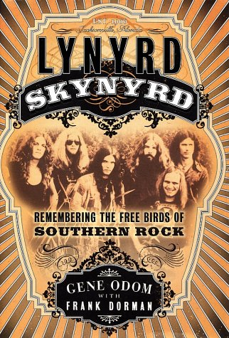 9780767910262: Lynyrd Skynyrd: Remembering the Free Birds of Southern Rock