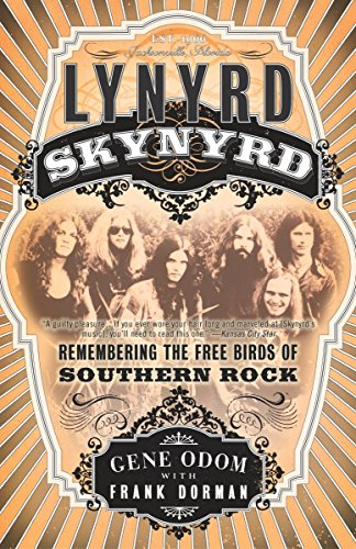 9780767910279: Lynyrd Skynyrd: Remembering the Free Birds of Southern Rock