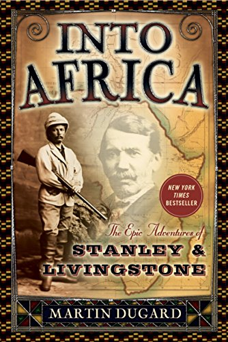 9780767910743: Into Africa: The Epic Adventures of Stanley and Livingstone