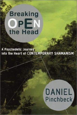 9780767911528: Breaking Open the Head: A Psychedelic Journey Into the Heart of Contemporary Shamanism