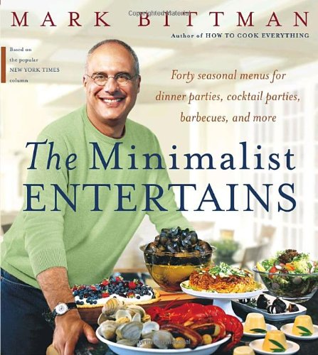 The Minimalist Entertains (0767911938) by Mark Bittman