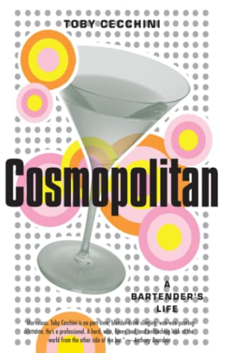 9780767912105: Cosmopolitan: A Bartender's Life