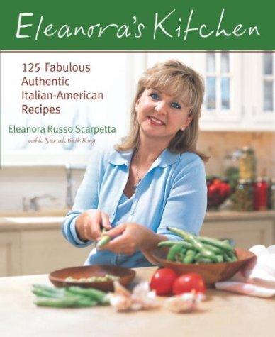 9780767912211: Eleanora's Kitchen: 125 Fabulous Authentic Italian-American Recipes