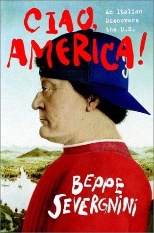 9780767912358: Ciao, America: An Italian Discovers the U.S