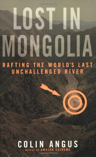 9780767912808: Lost in Mongolia: Rafting the World's Last Unchallenged River