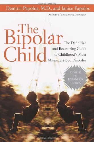 9780767912853: The Bipolar Child: The Definitive and Reassuring Guide to Childhood's Most Misunderstood Disorder