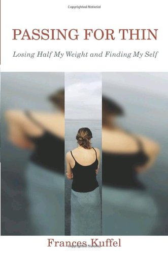 9780767912914: Passing for Thin: Losing Half My Weight and Finding My Self