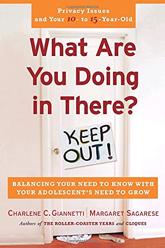 9780767912976: What Are You Doing in There: Balancing Your Need to Know with Your Adolescent's Need to Grow