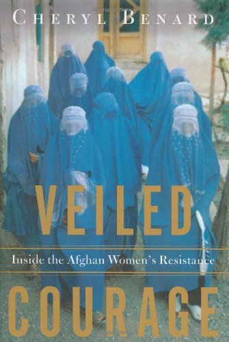 9780767913010: Veiled Courage: Inside the Afghan Women's Resistance