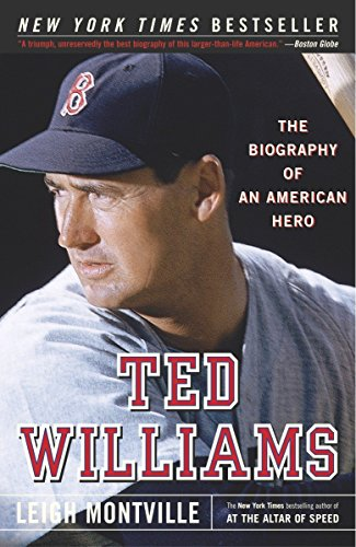 Ted Williams: The Biography of an American Hero: Leigh Montville