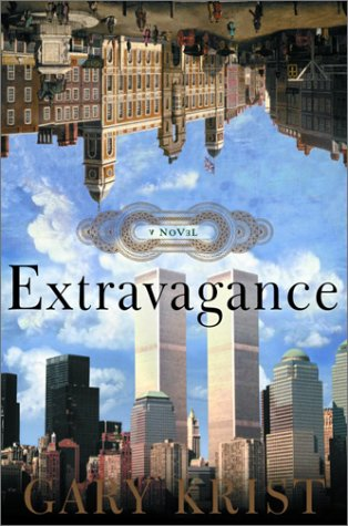 Extravagance: A Novel (BRAND NEW UNREAD HARDCOVER COPY)--FIRST PRINTING