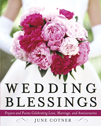 9780767913461: Wedding Blessings: Prayers and Poems Celebrating Love, Marriage and Anniversaries