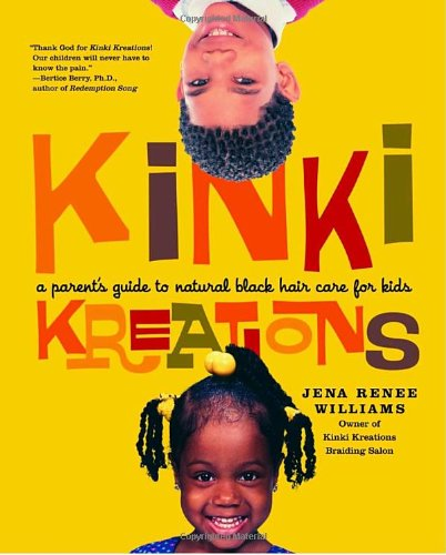 9780767913690: Kinki Kreations: A Parent's Guide to Natural Black Hair Care for Kids