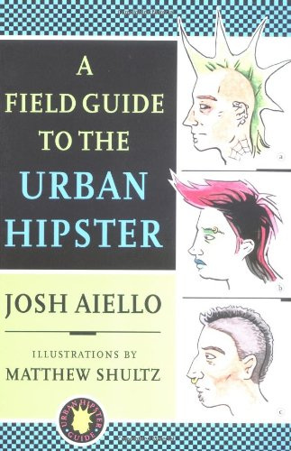 9780767913720: A Field Guide to the Urban Hipster