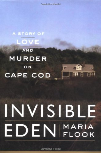 Invisible Eden. A Story of Love and Murder on Cape Cod