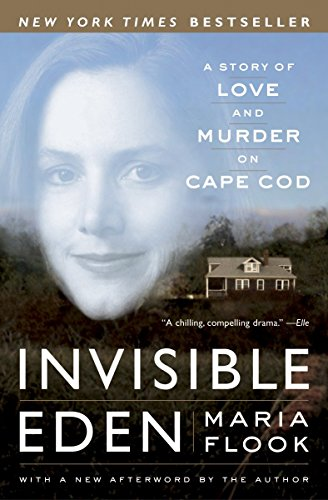 9780767913768: Invisible Eden: A Story of Love and Murder on Cape Cod