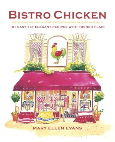 9780767913782: Bistro Chicken: 100 Easy Yet Elegant Recipes with French Flair